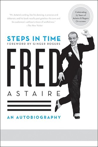 Steps in Time: An Autobiography - Fred Astaire