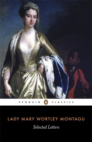 Selected Letters (Penguin Classics) - Mary Wortley Montagu
