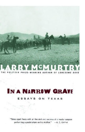 In a Narrow Grave : Essays on Texas - Larry McMurtry