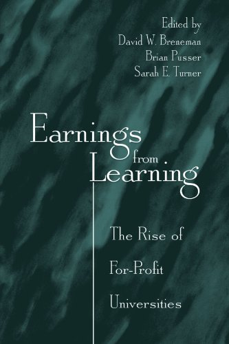 Earnings from Learning: The Rise of For-profit Universities (Suny Series, Frontiers in Education) - David W. Breneman; Brian Pusser; Sarah E. Turner