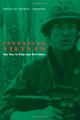 Inventing Vietnam: The War in Film and Television (Culture And The Moving Image) - Michael Anderegg