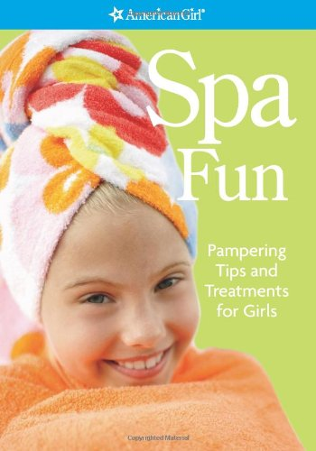 Spa Fun: Pampering Tips and Treatments for Girls - Erin Falligant