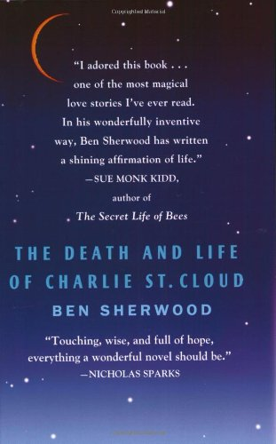 The Death and Life of Charlie St. Cloud: A Novel - Ben Sherwood