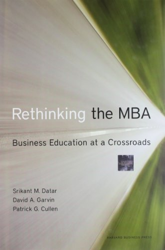 Rethinking the MBA: Business Education at a Crossroads - Srikant Datar; David A. Garvin; Patrick G. Cullen