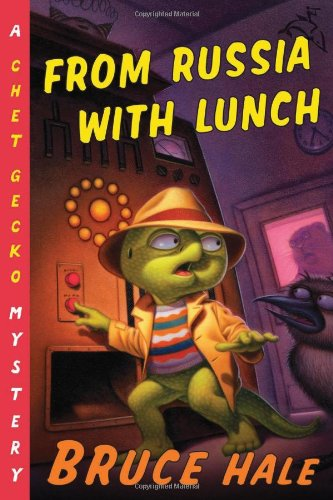 From Russia with Lunch: A Chet Gecko Mystery - Bruce Hale