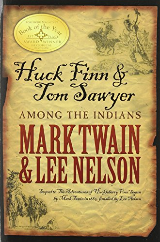 Huck and Tom Among the Indians - Mark Twain and Lee Nelson