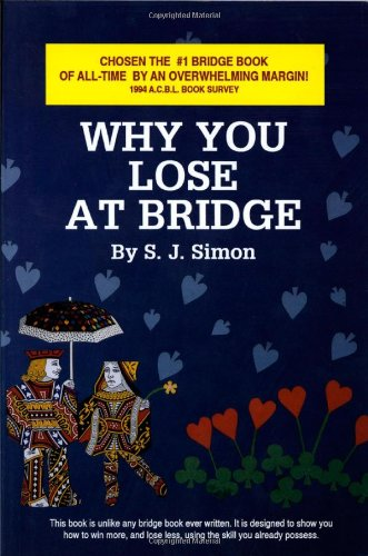 Why You Lose at Bridge - S. J. Simon
