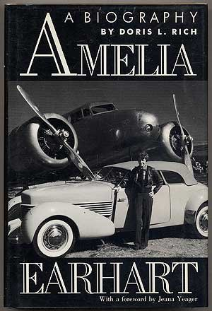 Amelia Earhart: A Biography - Doris L. Rich