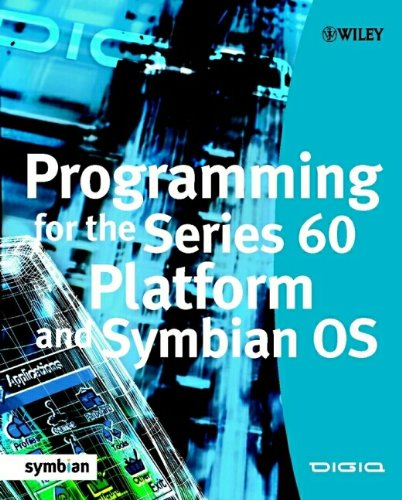 Programming for the Series 60 Platform and Symbian OS (Symbian Press) - DIGIA Inc.