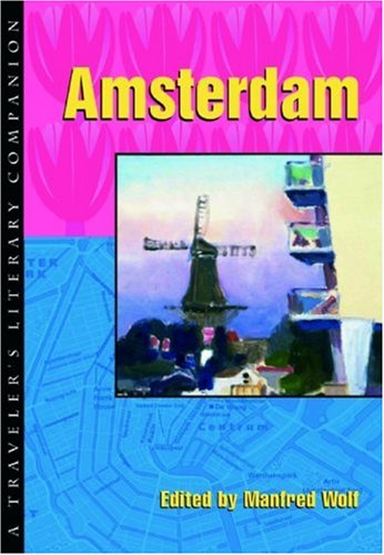 Amsterdam: A Traveler's Literary Companion - Manfred Wolf