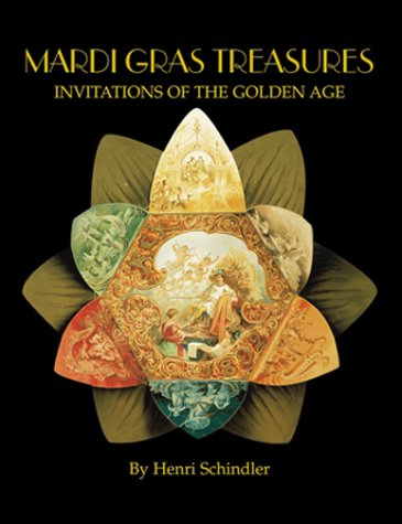 Mardi Gras Treasures: Invitations of the Golden Age (Vol 1) - Henri Schindler