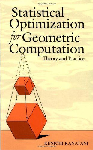 Statistical Optimization for Geometric Computation: Theory and Practice (Dover Books on Mathematics) - Kenichi Kanatani; Mathematics