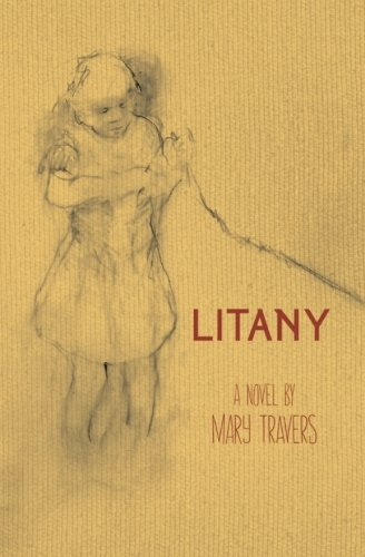 Litany: A Novel - Mary Travers