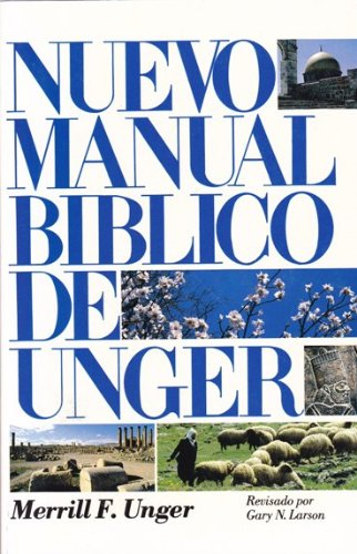 Nuevo manual biblico de Unger (Spanish Edition) - Merrill F. Unger