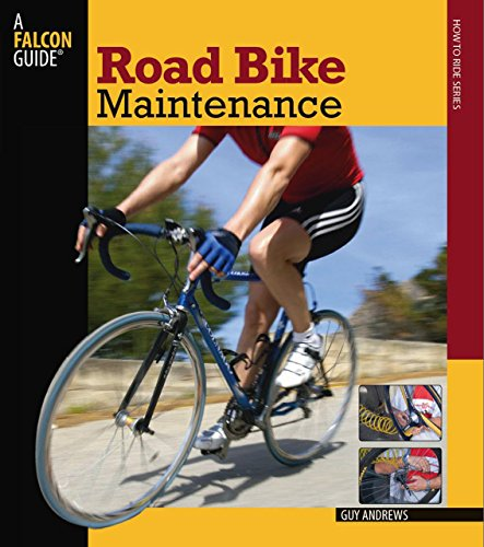 Road Bike Maintenance (Falcon Guides How to Ride) - Guy Dr Andrews