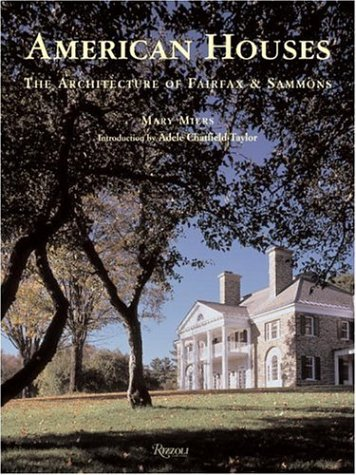 American Houses: The Architecture of Fairfax  &  Sammons (Classical America) - Mary Miers