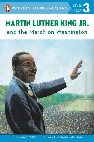 Martin Luther King, Jr. and the March on Washington (Penguin Young Readers, Level 3) - Frances E. Ruffin