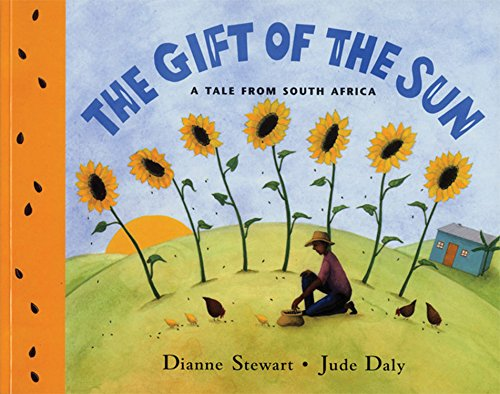 The Gift of the Sun: A Tale from South Africa - Dianne Stewart