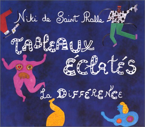 Tableaux Eclates La Difference (French Edition) - Niki de Saint-Phalle