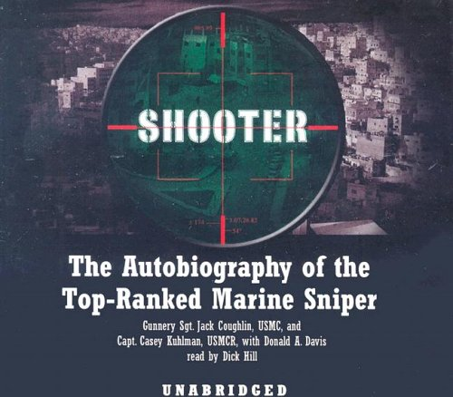 Shooter: The Autobiography of the Top-Ranked Marine Sniper - Jack Coughlin; Casey Kuhlman; Donald A. Davis