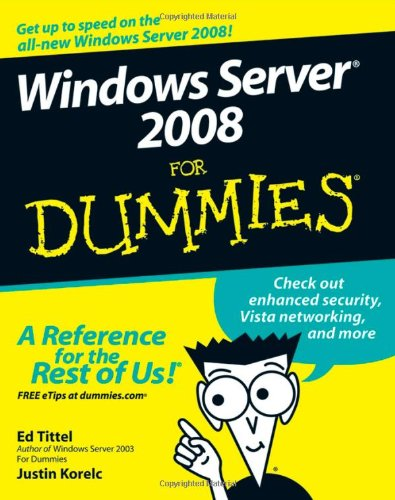 Windows Server 2008 For Dummies - Ed Tittel, Justin Korelc
