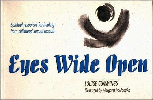 Eyes Wide Open: Spiritual Resources for Healing from Childhood Sexual Assault - Louise Cummings