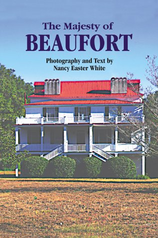 Majesty of Beaufort, The (Majesty Architecture) - Nancy White