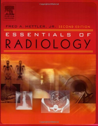 Essentials of Radiology, 2e (Mettler, Essentials of Radiology) - Fred A. Mettler Jr. MD MPH