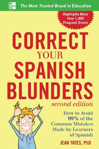 Correct Your Spanish Blunders, 2nd Edition (Correct Your Blunders) - Jean Yates