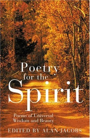 Poetry for the Spirit: Poems of Universal Wisdom and Beauty - Alan Jacobs