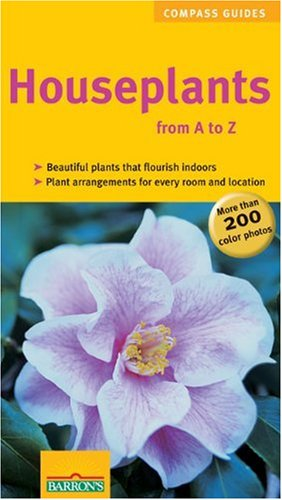 Houseplants From A to Z (Compass Guides) - Karin Greiner; Angelika Weber