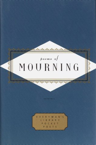 Poems of Mourning (Everyman's Library Pocket Poets) - Peter Washington