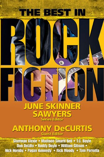 The Best in Rock Fiction - June Sawyers; Anthony DeCurtis