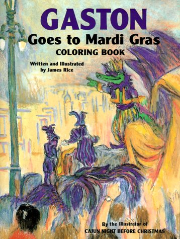 Gastonr Goes to Mardi Gras Coloring Book (Gastonr Series) - James Rice