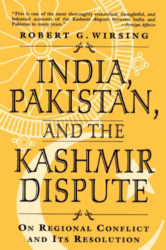 India, Pakistan and the Kashmir Dispute: On Regional Conflict and Its Resolution - Robert G. Wirsing