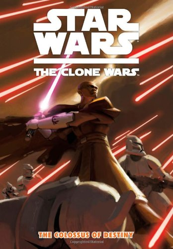 Star Wars: The Clone Wars - The Colossus of Destiny (Star Wars: Clone Wars (Dark Horse)) - Jeremy Barlow