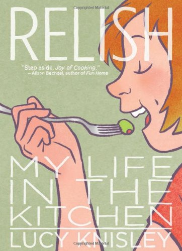Relish: My Life in the Kitchen - Lucy Knisley