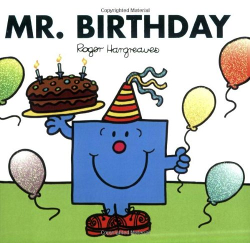 Mr. Birthday (Mr. Men and Little Miss) - Roger Hargreaves