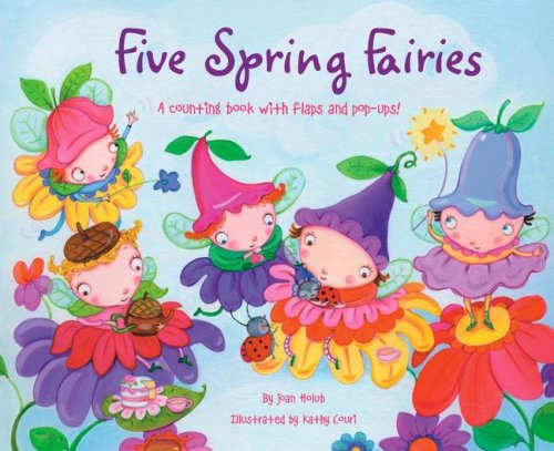 Five Spring Fairies: A Counting Book with Flaps and Pop-Ups! - Joan Holub