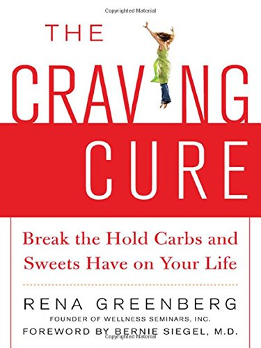 The Craving Cure: Break the Hold Carbs and Sweets Have on Your Life - Rena Greenberg