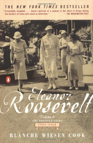 Eleanor Roosevelt : Volume 2 , The Defining Years, 1933-1938 - Blanche Wiesen Cook