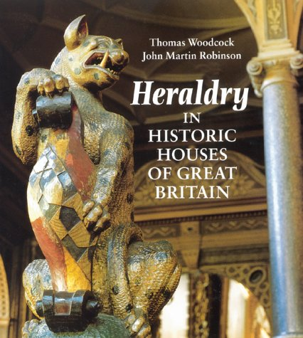 Heraldry in Historic Houses of Great Britain - Thomas Woodcock; John Martin Robinson