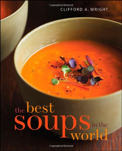 The Best Soups in the World - Clifford A. Wright