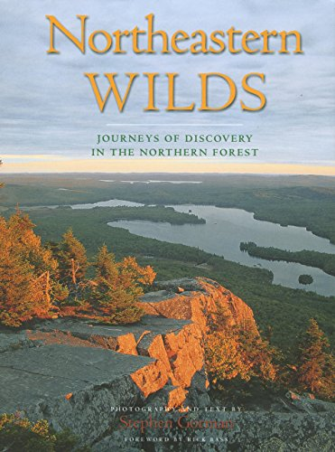 Northeastern Wilds: Journeys of Discovery in the Northern Forest - Stephen Gorman