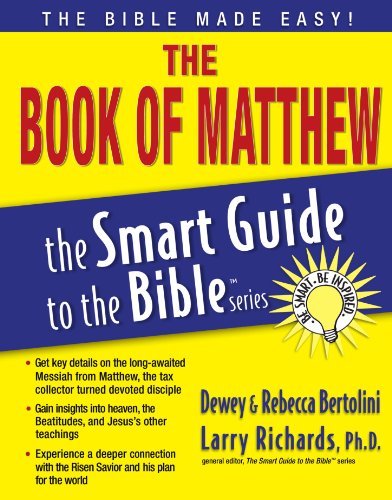 The Book of Matthew (The Smart Guide to the Bible Series) - Dewey Bertolini; Rebecca Bertolini