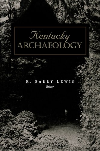 Kentucky Archaeology (Perspectives on Kentucky's Past: Architecture, Archaeology, and Landscape) - R. Lewis