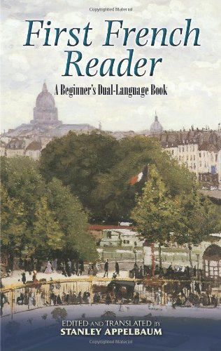 First French Reader: A Beginner's Dual-Language Book (Dover Dual Language French) (English and French Edition) - Stanley Appelbaum