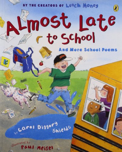Almost Late to School: And More School Poems (Picture Puffin Books) - Carol Diggory Shields