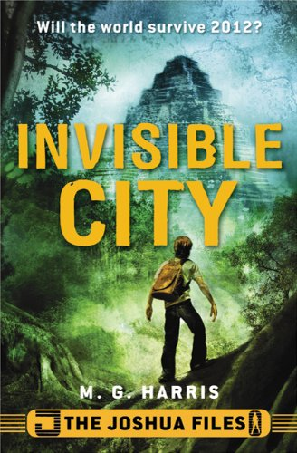 The Joshua Files: Invisible City - M. G. Harris