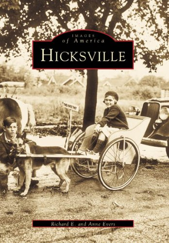 HICKSVILLE (NY) (Images of America - Richard E. Evers; Anne Evers
